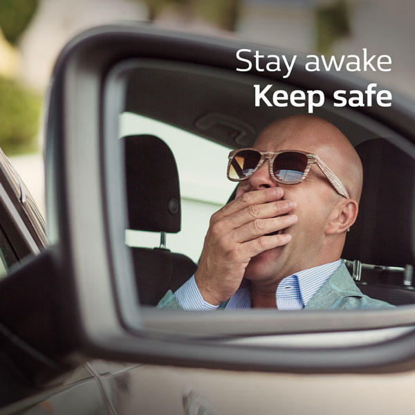 Stay awake. Keep safe.
